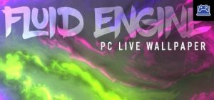 Fluid Engine PC Live Wallpaper
